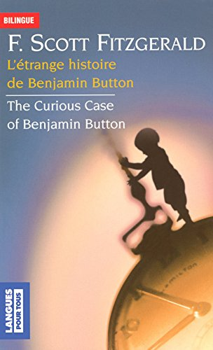 L'Etrange Histoire De Benjamin Button/Curious Case of Benjamin Button par F Scott Fitzgerald