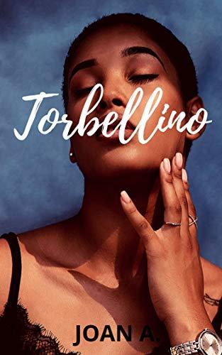 Leer Gratis TORBELLINO de Joan A.