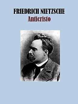 ANTICRISTO eBook: FRIEDRICH NIETZSCHE: Amazon.es: Tienda