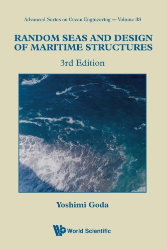Random Seas And Design Of Maritime Structures (3rd Edition) (Advanced Series On Ocean Engineering)