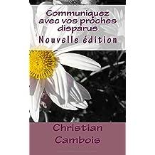Communiquez avec vos proches disparus: Nouvelle édition
