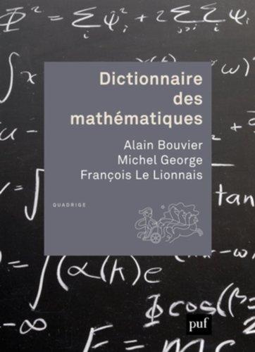 Dictionnaire des mathématiques de Alain Bouvier (21 février 2013) Broché