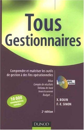 Tous gestionnaires : Comprendre et maîtriser les outils de gestion à des fins opérationnelles (1DVD) par Xavier Bouin, F Simon
