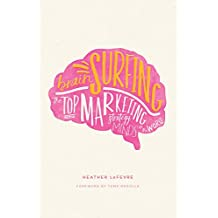 Brain Surfing: The Top Marketing Strategy Minds in the World (English Edition)