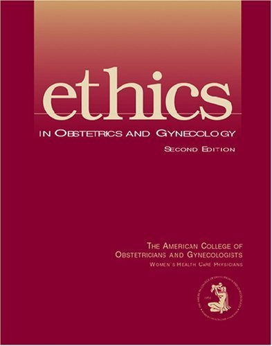 Ethics in Obstetrics and Gynecology by Acog (2004-01-01)