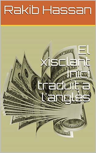El xisclant Inici traduït a l'anglès (Catalan Edition) por Rakib Hassan