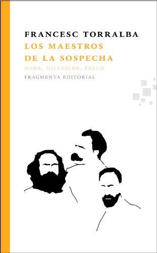 Los Maestros De Las Sospecha (Fragmentos) por Francesc Torralba Roselló