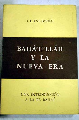 Baha'u'llah and the New Era - Baha'u'llah Y La Nueva Era