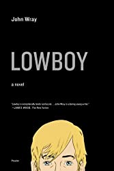 Lowboy: A Novel by John Wray (2010-02-02)
