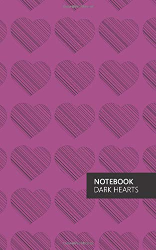 Dark Hearts Notebook: (Pink Edition) Fun notebook 96 ruledlined pages (5x8 inches  12.7x20.3cm  Junior Legal Pad  Nearly A5)