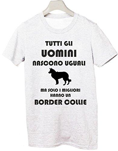 Tshirt Tutti gli uomini nascono uguali ma solo i migliori hanno un border collie - cani - dog - humor - Tutte le taglie Bianco
