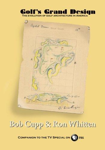 Golf's Grand Design: The evolution of golf architecture in America por Bob Cupp