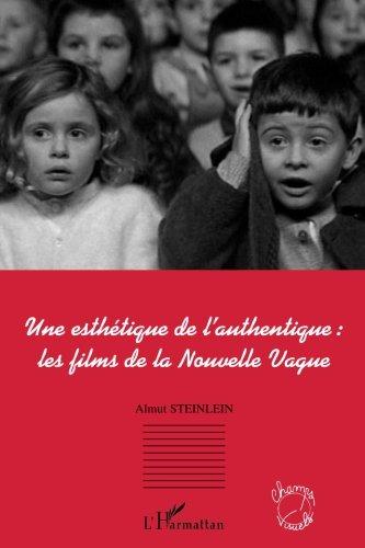 Une esthétique de l'authentique : les films de la Nouvelle Vague