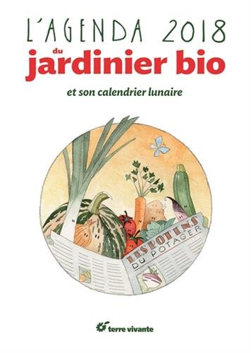 L'agenda du jardinier bio et son calendrier lunaire