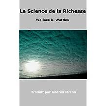 La Science de la Richesse (French Edition)
