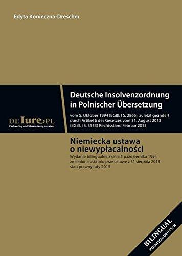 Deutsche Insolvenzordnung in polnischer Übersetzung - bilinguale Ausgabe: niemiecka ustawa o niewyplacalnosci - wydanie bilingualne