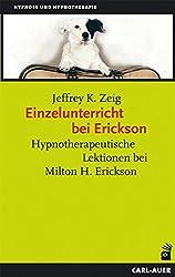 Einzelunterricht bei Erickson: Hypnotherapeutische Lektionen bei Milton H. Erickson