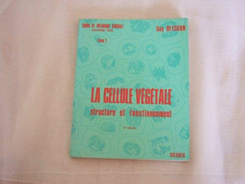 COURS DE BOTANIQUE GENERALE.TOME 1.LA CELLULE VEGETALE.STRUCTURE ET FONCTIONNEMENT.TROISIEME EDITION