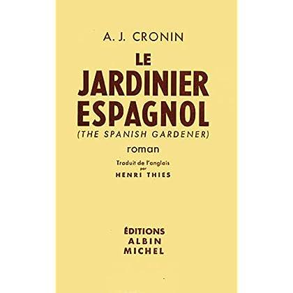 Le jardinier espagnol 1951 / Cronin, A.J. / Réf1714