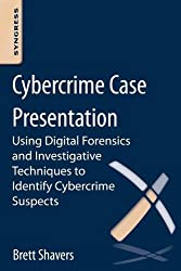 Cybercrime Case Presentation: An Excerpt from Placing The Suspect Behind The Keyboard