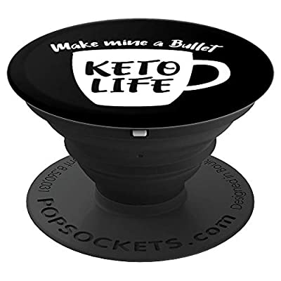 Funny Keto DIet Make Mine a Bullet Bulletproof Coffee Gift PopSockets Grip and Stand for Phones and Tablets by PopSockets
