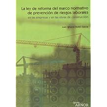 La Ley de reforma del marco normativo de prevención de riesgos laborales en las empresas y en las obras de construcción