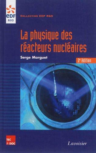 La physique des réacteurs nucléaires par Serge Marguet