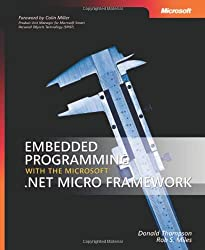 Embedded Programming with the Microsoft  .NET Micro Framework (Developer)