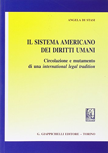 Il sistema americano dei diritti umani. Circolazione e mutamento di una international legal tradition