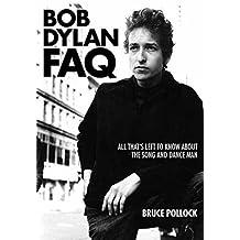 Bob Dylan FAQ (FAQ Series)