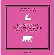 Concerto pour deux marmottes et plein d'enfants...