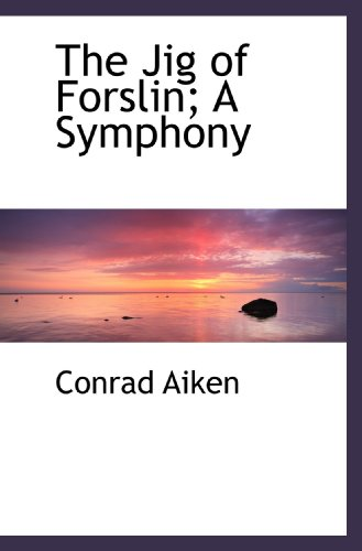 The Jig of Forslin; A Symphony