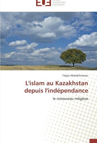 L'islam au kazakhstan depuis l'indépendance par Talgat Abdrakhmanov