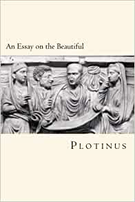 plotinus essay Plotinus (204/5 – 270 ce), is generally regarded as the founder of neoplatonism he is one of the most influential philosophers in antiquity after plato and.