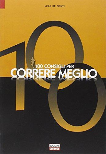100 consigli per correre meglio por Luca De Ponti