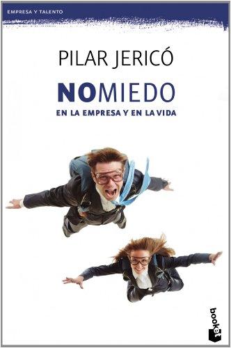 NoMiedo: En la empresa y en la vida (Empresa y Talento) por Pilar Jericó