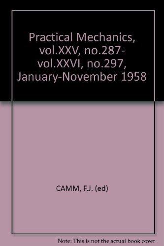 Practical Mechanics, vol.XXV, no.287- vol.XXVI, no.297, January-November 1958