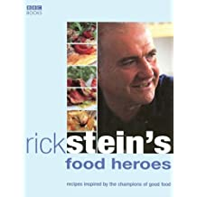Rick Stein's Food Heroes: Recipes Inspired by the Champions of Good Food by Rick Stein (2005-03-01)