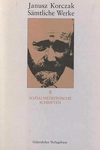 janusz-korczak-samtliche-werke-samtliche-werke-16-bde-u-erg-bd-bd8-sozialmedizinische-schriften