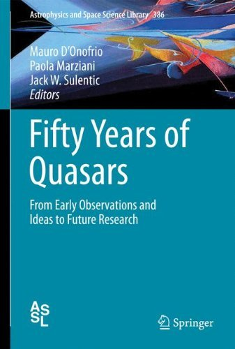 Fifty Years of Quasars: From Early Observations and Ideas to Future Research: 386 (Astrophysics and Space Science Library)