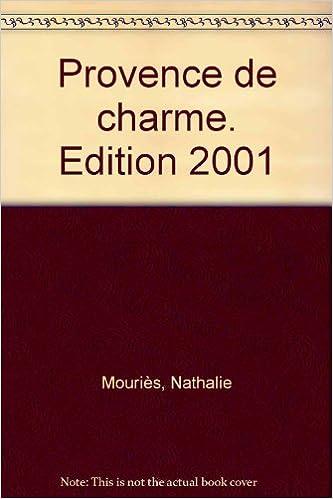 Lire Provence de charme 2001 pdf, epub