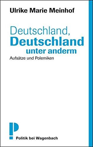 Deutschland, Deutschland unter anderm - Aufsätze und Polemiken