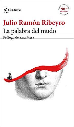 La palabra del mudo (ed. conmemorativa): Prólogo de Sara Mesa: 1 (Biblioteca Breve)