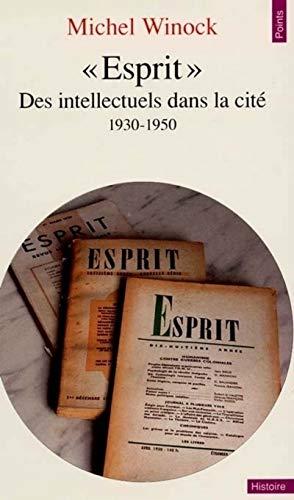 Esprit : Des intellectuels dans la cité (1930-1950)