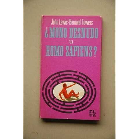 ¿Mono desnudo u homo sapiens?