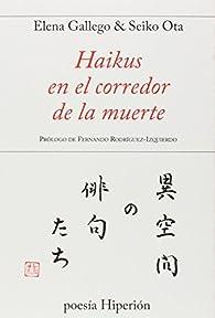 Haikus En El Corredor De La Muerte par  Elena Gallego Andrada