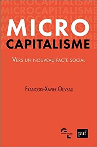 Microcapitalisme par François-Xavier Oliveau