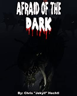 Afraid of the Dark by [Hechtl, Chris]