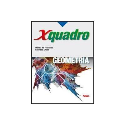 X Quadro. Geometria. Per Le Scuole Superiori