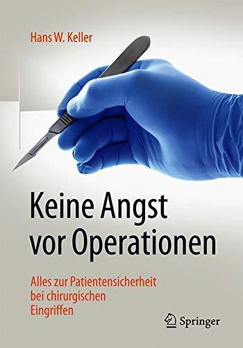 Keine  Angst vor Operationen: Alles zur Patientensicherheit bei chirurgischen Eingriffen